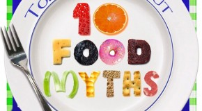 10 Interesting Food Myths Dispelled