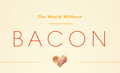 The World Without Bacon