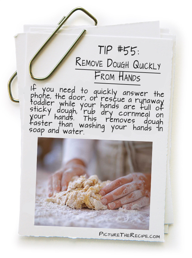 Picture The Recipe Tips- Remove dough quickly from hands