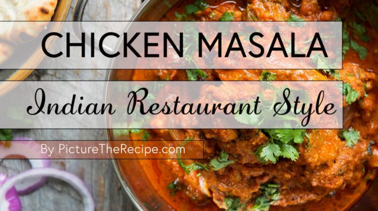 Chicken Masala- (Indian Restaurant Style)
