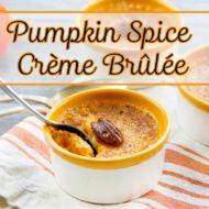 Pumpkin Spice Crème Brûlée – Instant Pot